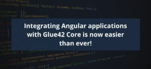 Glue42 Core Integrates Angular Applications