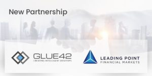 Glue42 & Leading Point Financial Markets partnership announcement