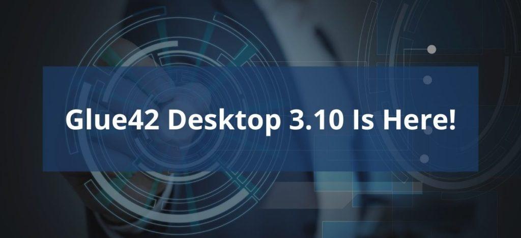 Glue42 Desktop 3.10