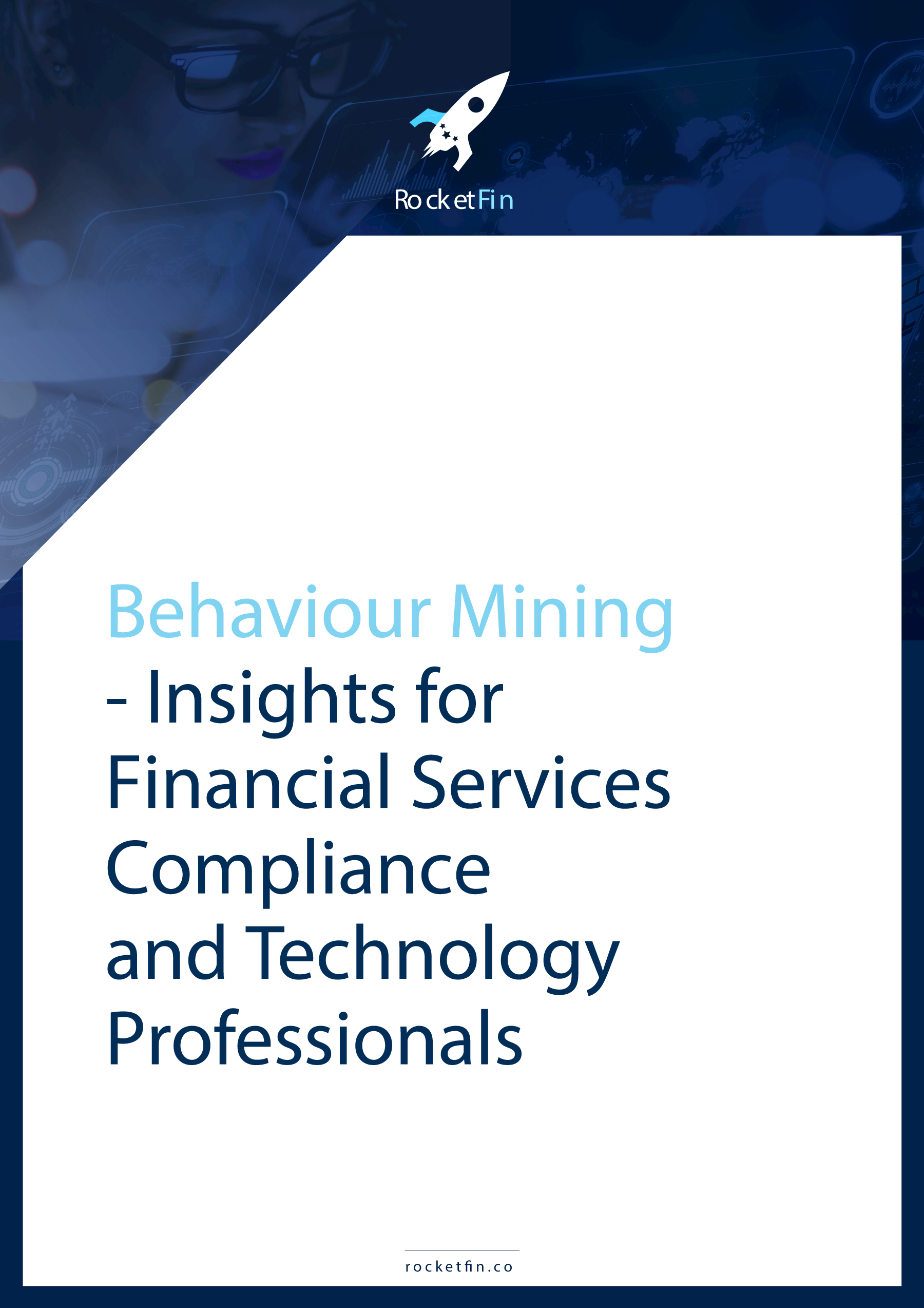 Behaviour Mining - Insights for Financial Services Compliance and Technology Professionals